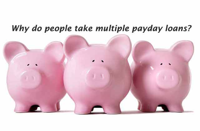 Why do people take multiple payday loans?